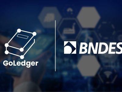 Soluções blockchain da GoLedger agora têm financiamento do BNDES