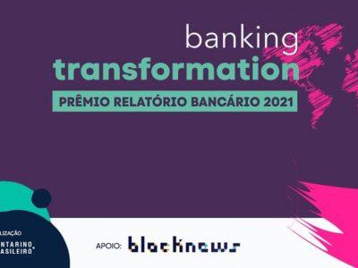 Inscrição no Prêmio Banking Transformation, para bancos e startups, vai até dia 18